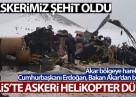 Bitlis'te askeri helikopter düştü: 11 askerimiz şehit oldu