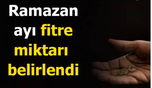 Ramazan ayı fitre miktarı belirlendi